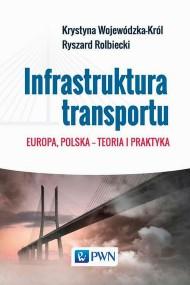 okładka Infrastruktura transportu. Ebook | papier | Krystyna  Wojewódzka-Król, Ryszard  Rolbiecki