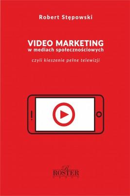 okładka Video marketing w mediach społecznościowych, Ebook | Robert Stępowski