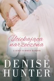 okładka Uciekająca narzeczona, Ebook   Denise Hunter