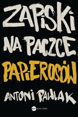okładka Zapiski na paczce papierosów, Ebook | Antoni Pawlak