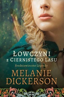 okładka Łowczyni z Ciernistego lasu, Ebook   Melanie Dickerson