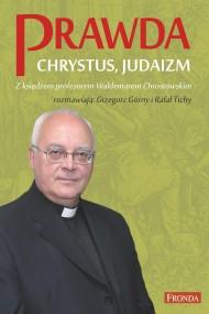 okładka Prawda. Chrystus. Judaizm.. Ebook   papier   prof Waldemar Chrostowski