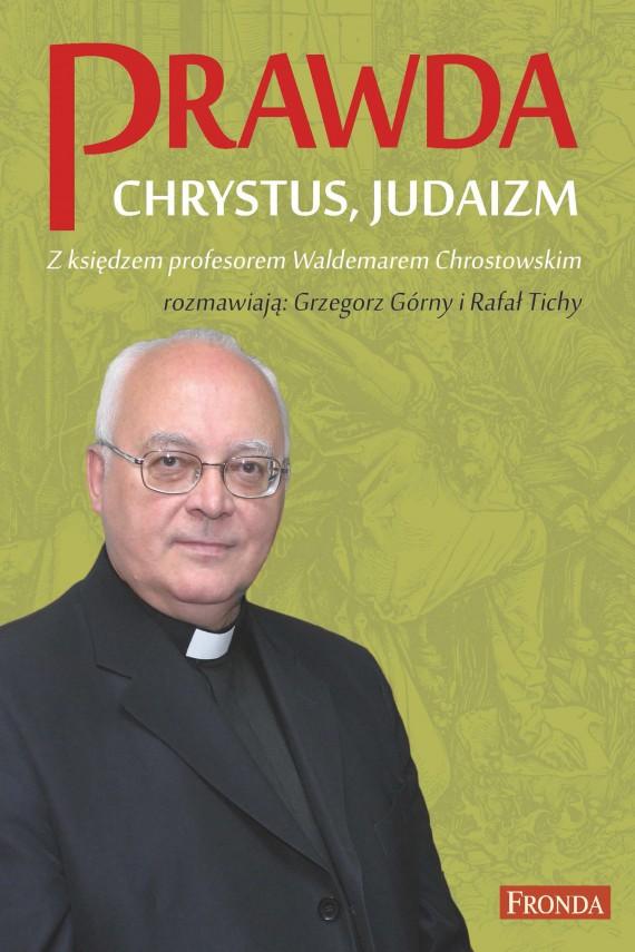 okładka Prawda. Chrystus. Judaizm.. Ebook | EPUB, MOBI | prof Waldemar Chrostowski