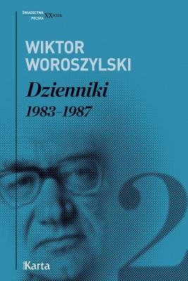 okładka Dzienniki. 1983–1987. Tom 2, Ebook | Wiktor Woroszylski
