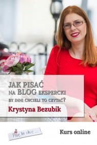 okładka Jak pisać na blog ekspercki, by inni chcieli to czytać?, Ebook | Krystyna Bezubik