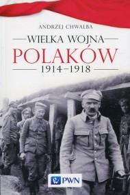 okładka Wielka wojna Polaków 1914-1918, Ebook | Andrzej Chwalba