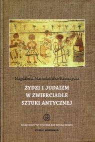 okładka Żydzi i judaizm w zwierciadle sztuki antycznej, Ebook | Magdalena  Maciudzińska-Kamczycka