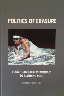 "okładka Politics of erasure. From ""damnatio memoriae"" to alluring void, Ebook | Anna  Markowska"