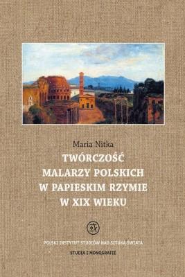 okładka Twórczość malarzy polskich w papieskim Rzymie w XIX wieku, Ebook   Maria  Nitka