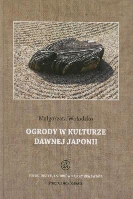 okładka Ogrody w kulturze dawnej Japonii, Ebook | Małgorzata  Wołodźko