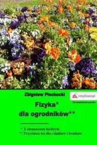 okładka Fizyka dla ogrodników, Ebook | Zbigniew  Płochocki