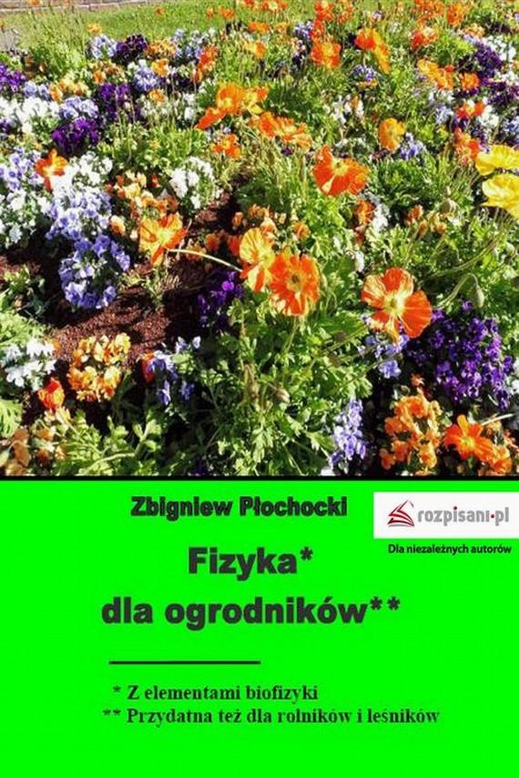 okładka Fizyka dla ogrodnikówebook | PDF | Zbigniew  Płochocki