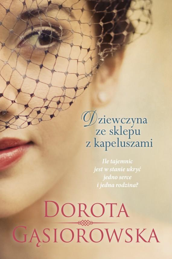 okładka Dziewczyna ze sklepu z kapeluszamiebook | EPUB, MOBI | Dorota Gąsiorowska