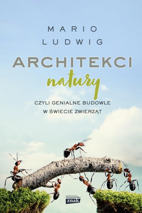 okładka Architekci natury, czyli genialne budowle w świecie zwierzątebook   EPUB, MOBI   Mario Ludwig