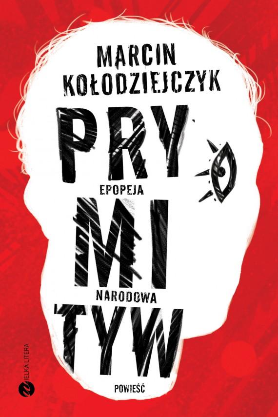 okładka Prymityw. Epopeja narodowaebook | EPUB, MOBI | Marcin Kołodziejczyk