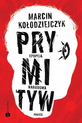 okładka Prymityw. Epopeja narodowa, Ebook | Marcin Kołodziejczyk