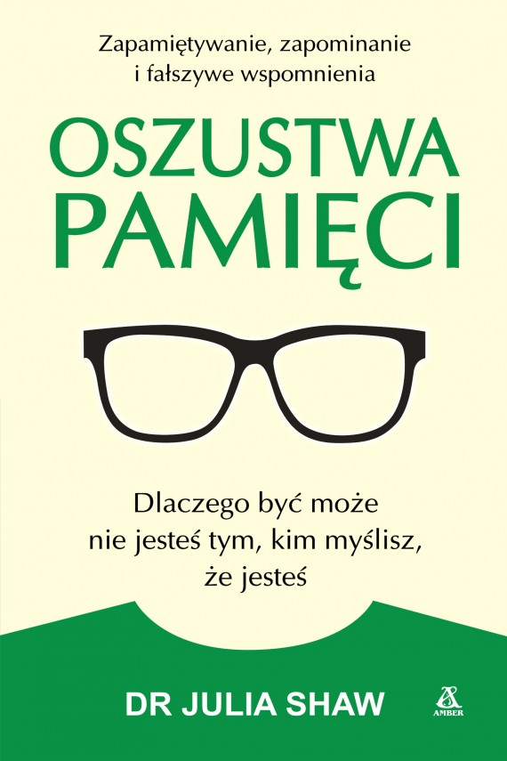 okładka Oszustwa pamięciebook | EPUB, MOBI | Julia Shaw, Anna Cichowicz