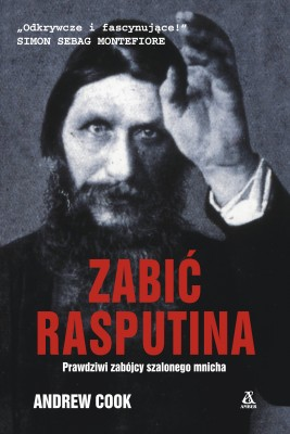 okładka Zabić Rasputina, Ebook | Katarzyna Bażyńska-Chojnacka, Piotr Chojnacki, Andrew Cook