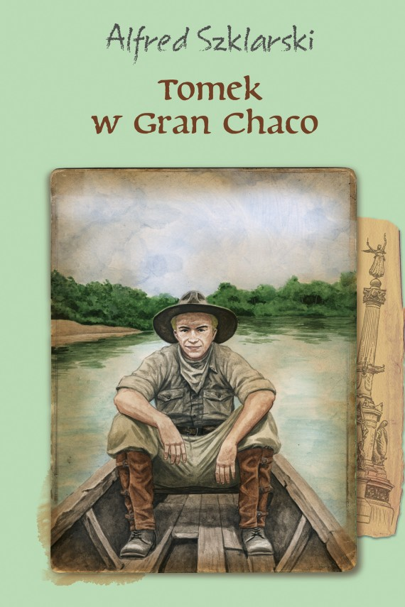okładka Tomek w Gran Chaco (t.8)ebook | EPUB, MOBI | Alfred Szklarski
