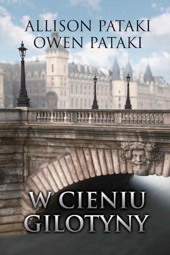 okładka W cieniu gilotynyebook | EPUB, MOBI | Allison Pataki, Owen Pataki