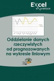 okładka Oddzielanie danych rzeczywistych od prognozowanych na wykresie liniowym. Ebook | Praca zbiorowa