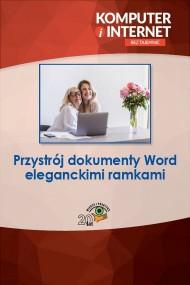 okładka Przystrój dokumenty Word eleganckimi ramkami. Ebook | Praca zbiorowa