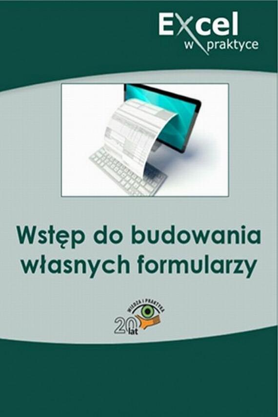 okładka Wstęp do budowania własnych formularzy. Ebook | PDF | Praca zbiorowa