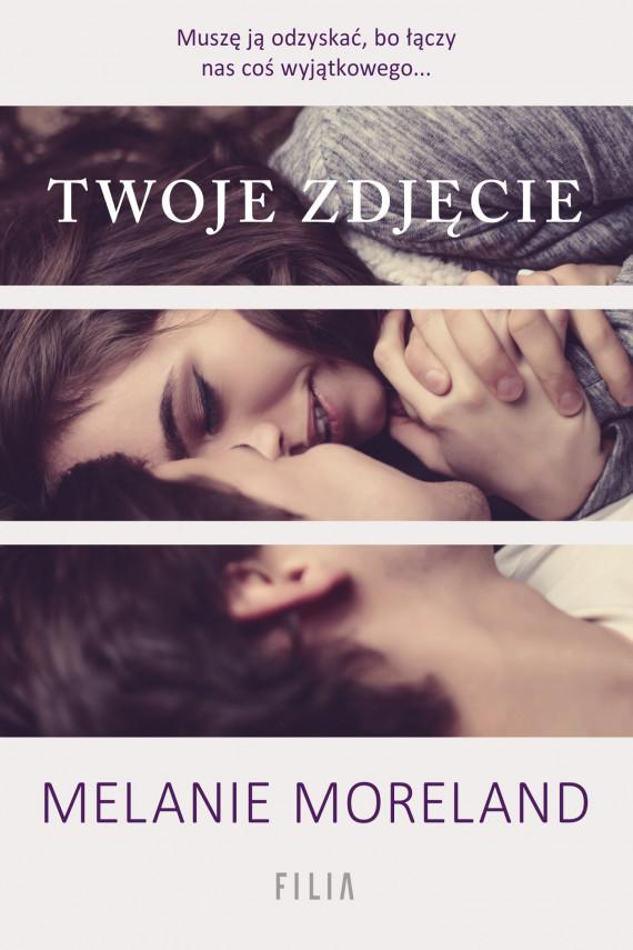 okładka TWOJE ZDJĘCIE. Ebook | EPUB, MOBI | Melanie Moreland
