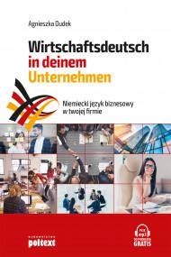 okładka Niemiecki język biznesowy w twojej firmie. Wirtschaftsdeutsch in deinem Unternehmen. Ebook | papier | Agnieszka Dudek