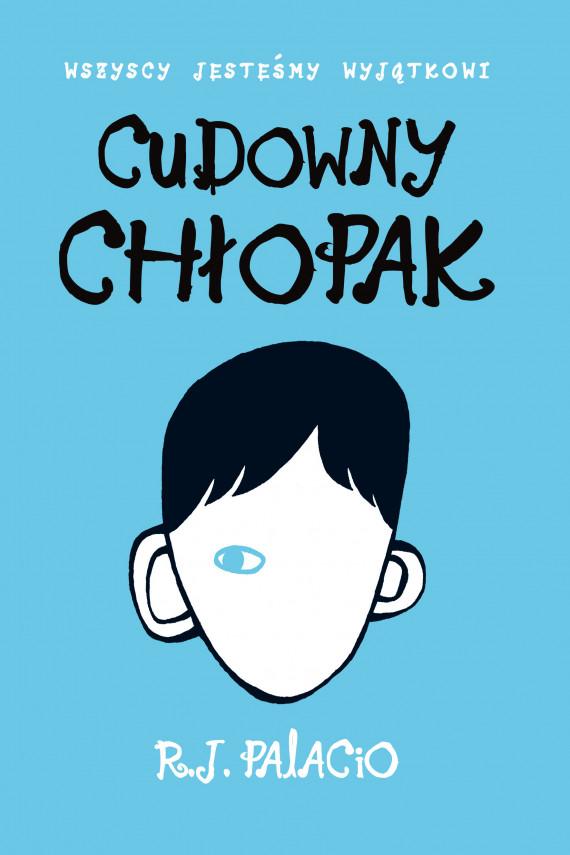 okładka Cudowny chłopakebook | EPUB, MOBI | R.J. Palacio, Maria Olejniczak-Skarsgard