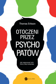 okładka Otoczeni przez psychopatów. Ebook | papier | Małgorzata Maruszkin, Thomas Erikson