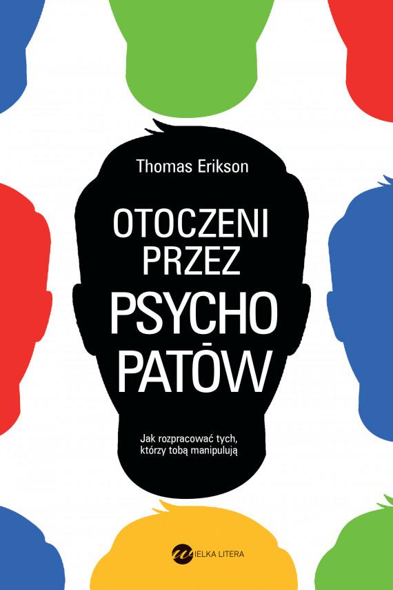okładka Otoczeni przez psychopatów. Ebook | EPUB, MOBI | Małgorzata Maruszkin, Thomas Erikson