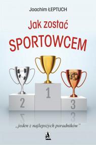 okładka Jak zostać sportowcem. Ebook | Joachim Łeptuch
