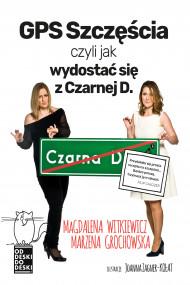 okładka GPS szczęścia, czyli jak wydostać się zCzarnej D., Ebook | Magdalena Witkiewicz, Marzena Grochowska