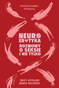 okładka Neuroerotyka. Ebook | papier | Jerzy  Vetulani, Maria  Mazurek