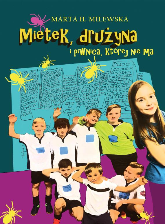 okładka Mietek, drużyna i piwnica, której nie ma. Ebook | EPUB, MOBI | Marta H. Milewska