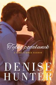 okładka Tylko pocałunek, Ebook   Denise Hunter