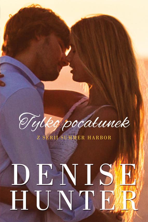 okładka Tylko pocałunek. Ebook   EPUB, MOBI   Denise Hunter