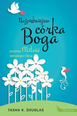 okładka Najpiękniejsza córka Boga, Ebook | Tasha K. Douglas
