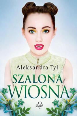 okładka Szalona wiosna, Ebook | Aleksandra  Tyl