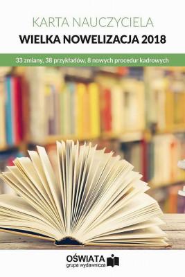 okładka Karta Nauczyciela – wielka nowelizacja 2018, Ebook | Praca Zbiorowa