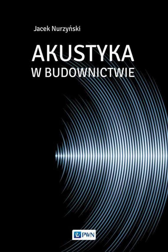 okładka Akustyka w budownictwieebook | EPUB, MOBI | Jacek  Nurzyński