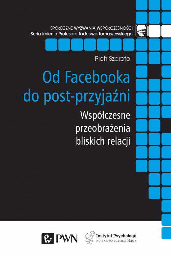 okładka Od Facebooka do post-przyjaźniebook | EPUB, MOBI | Piotr Szarota