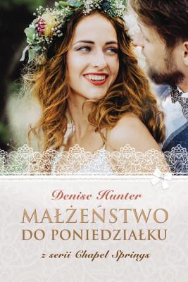 okładka Małżeństwo do poniedziałku, Ebook | Denise Hunter