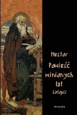 okładka Powieść minionych lat. Latopis, Ebook | Ławrenty  Nestor