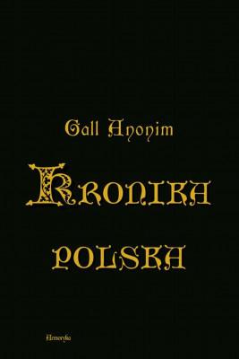 okładka Kronika polska w przekładzie Zygmunta Komarnickiego, Ebook | Anonim  zwany Gall
