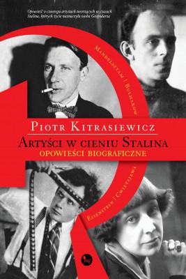 okładka Artyści w cieniu Stalina, Ebook | Piotr Kitrasiewicz
