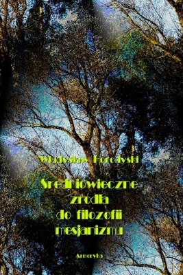okładka Średniowieczne źródła do filozofii mesjanizmu, Ebook | Władysław  Horodyski