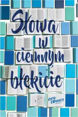 okładka Słowa w ciemnym błękicie, Ebook | Cath Crowley