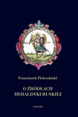 okładka O źródłach heraldyki ruskiej, Ebook | Franciszek  Piekosiński